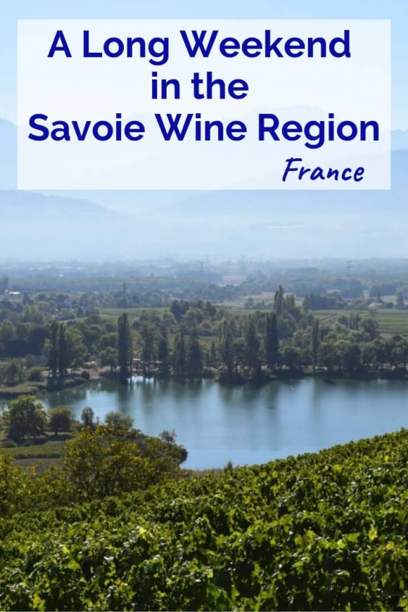 A Long Weekend in the Savoie Wine Region, France